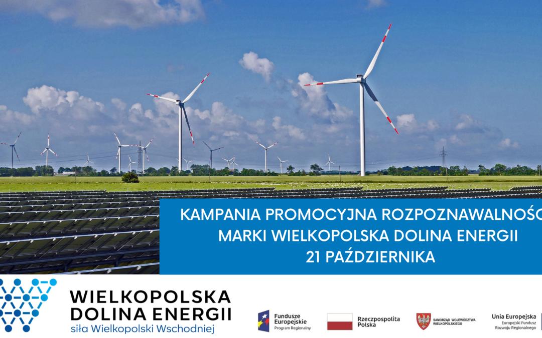 KAMPANIA PROMOCYJNA ROZPOZNAWALNOŚCI MARKI WIELKOPOLSKA DOLINA ENERGII